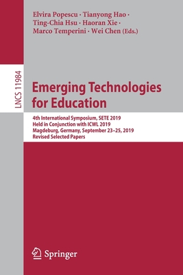 Emerging Technologies for Education: 4th International Symposium, Sete 2019, Held in Conjunction with Icwl 2019, Magdeburg, Germany, September 23-25,-cover