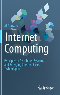 Internet Computing: Principles of Distributed Systems and Emerging Internet-Based Technologies-cover