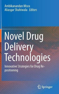 Novel Drug Delivery Technologies: Innovative Strategies for Drug Re-Positioning-cover