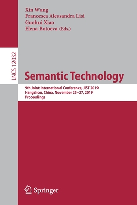 Semantic Technology: 9th Joint International Conference, Jist 2019, Hangzhou, China, November 25-27, 2019, Proceedings-cover