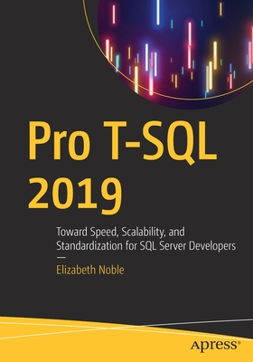 Pro T-SQL 2019: Toward Speed, Scalability, and Standardization for SQL Server Developers-cover