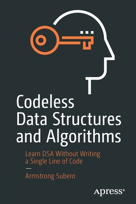 Codeless Data Structures and Algorithms: Learn Dsa Without Writing a Single Line of Code-cover