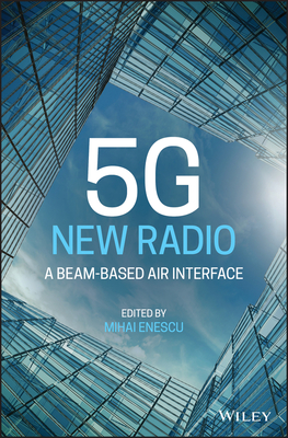 5g New Radio: A Beam-Based Air Interface-cover