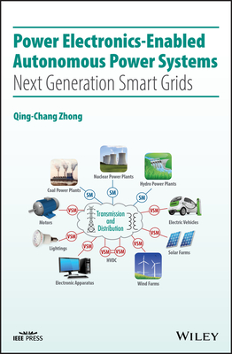 Power Electronics-Enabled Autonomous Power Systems: Next Generation Smart Grids-cover