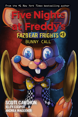Bunny Call (Five Nights at Freddy's: Fazbear Frights #5), 5-cover