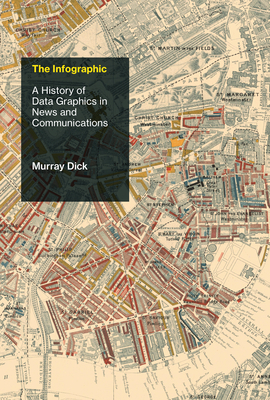The Infographic: A History of Data Graphics in News and Communications-cover