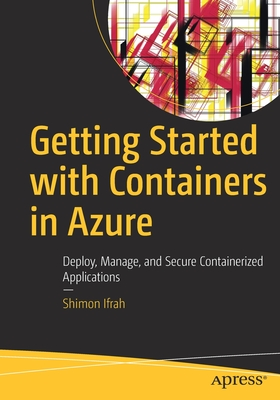 Getting Started with Containers in Azure: Deploy, Manage, and Secure Containerized Applications-cover