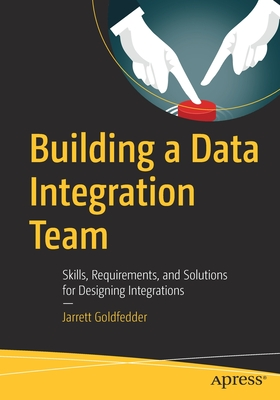 Building a Data Integration Team: Skills, Requirements, and Solutions for Designing Integrations-cover
