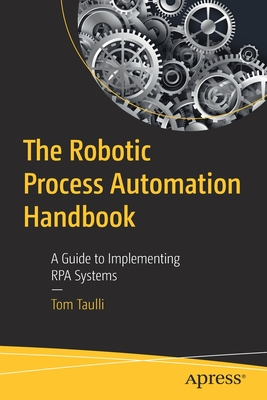 The Robotic Process Aut omation Handbook: A Guide to Implementing RPA Systems (English)-cover