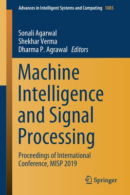 Machine Intelligence and Signal Processing: Proceedings of International Conference, Misp 2019-cover