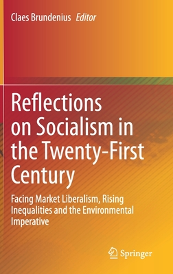 Reflections on Socialism in the Twenty-First Century: Facing Market Liberalism, Rising Inequalities and the Environmental Imperative-cover