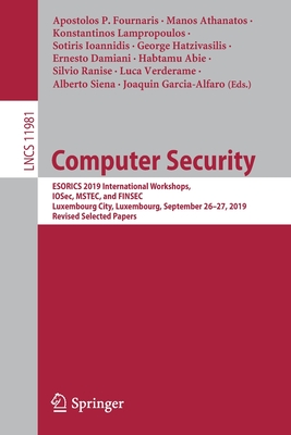 Computer Security: Esorics 2019 International Workshops, Iosec, Mstec, and Finsec, Luxembourg City, Luxembourg, September 26-27, 2019, Re-cover