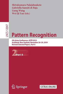 Pattern Recognition: 5th Asian Conference, Acpr 2019, Auckland, New Zealand, November 26-29, 2019, Revised Selected Papers, Part II-cover
