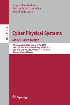 Cyber Physical Systems. Model-Based Design: 9th International Workshop, Cyphy 2019, and 15th International Workshop, Wese 2019, New York City, Ny, Usa-cover