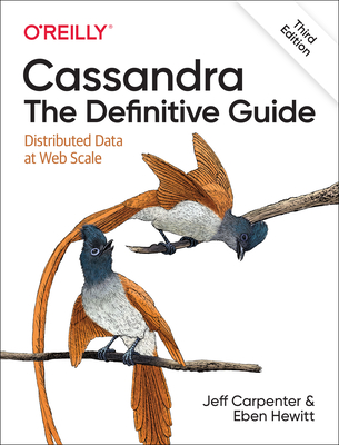 Cassandra: The Definitive Guide: Distributed Data at Web Scale 3/e-cover