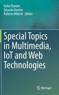 Special Topics in Multimedia, Iot and Web Technologies