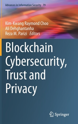 Blockchain Cybersecurity, Trust and Privacy-cover