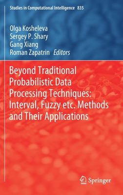 Beyond Traditional Probabilistic Data Processing Techniques: Interval, Fuzzy Etc. Methods and Their Applications-cover