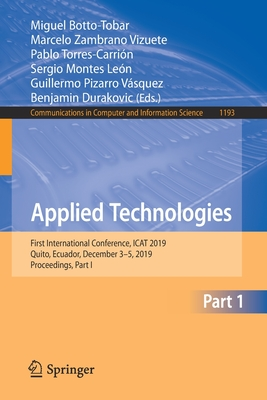 Applied Technologies: First International Conference, iCat 2019, Quito, Ecuador, December 3-5, 2019, Proceedings, Part I-cover