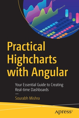 Practical Highcharts with Angular: Your Essential Guide to Creating Real-Time Dashboards-cover
