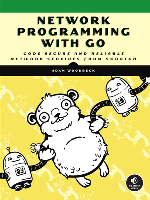Network Programming with Go: Learn to Code Secure and Reliable Network Services from Scratch-cover