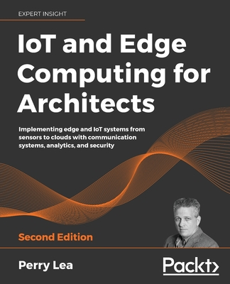 IoT and Edge Computing for Architects - Second Edition-cover