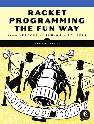Racket Programming the Fun Way: From Strings to Turing Machines-cover