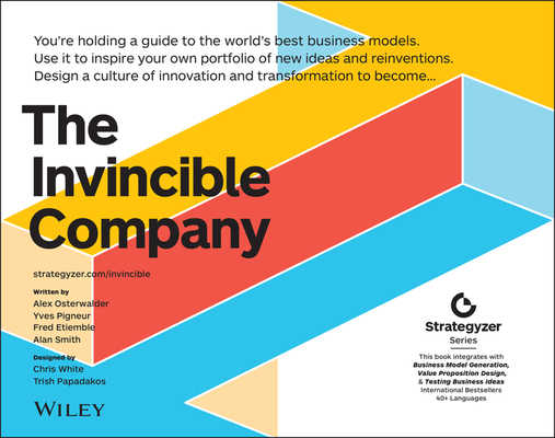 The Invincible Company: How to Constantly Reinvent Your Organization with Inspiration from the World's Best Business Models-cover