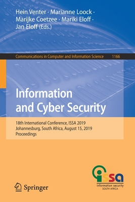 Information and Cyber Security: 18th International Conference, Issa 2019, Johannesburg, South Africa, August 15, 2019, Proceedings-cover