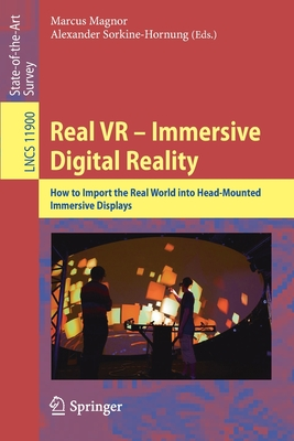 Real VR - Immersive Digital Reality: How to Import the Real World Into Head-Mounted Immersive Displays-cover