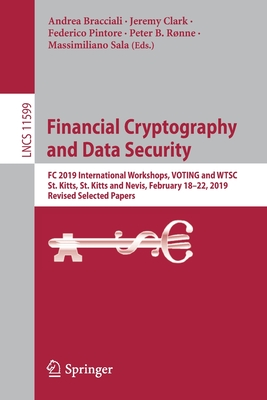 Financial Cryptography and Data Security: FC 2019 International Workshops, Voting and Wtsc, St. Kitts, St. Kitts and Nevis, February 18-22, 2019, Revi-cover