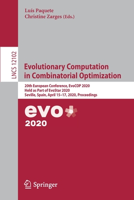 Evolutionary Computation in Combinatorial Optimization: 20th European Conference, Evocop 2020, Held as Part of Evostar 2020, Seville, Spain, April 15--cover