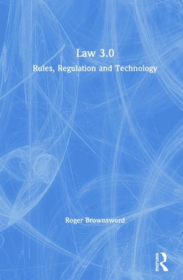 Law 3.0: Rules, Regulation, and Technology-cover