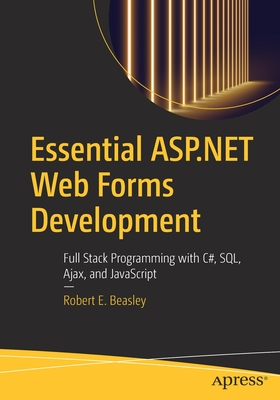Essential ASP.NET Web Forms Development: Full Stack Programming with C#, Sql, Ajax, and JavaScript (BY DHL)-cover