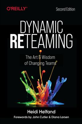 Dynamic Reteaming: The Art and Wisdom of Changing Teams-cover