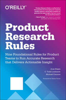 Product Research Rules: Nine Foundational Rules for Product Teams to Run Accurate Research That Delivers Actionable Insight-cover