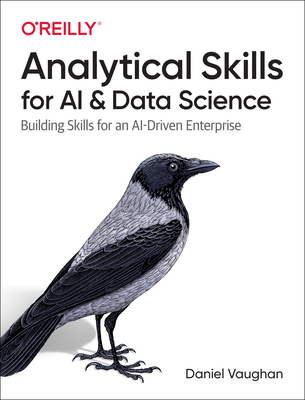Analytical Skills for AI and Data Science: Building Skills for an Ai-Driven Enterprise-cover