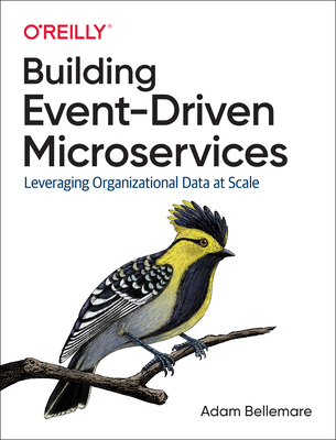 Building Event-Driven Microservices: Leveraging Organizational Data at Scale-cover