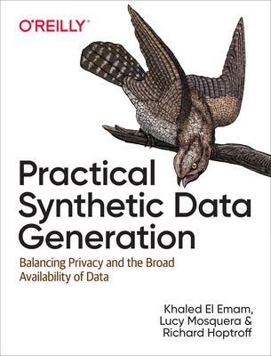 Practical Synthetic Data Generation: Balancing Privacy and the Broad Availability of Data-cover