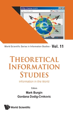 Theoretical Information Studies: Information in the World-cover