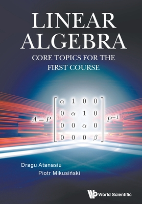 Linear Algebra: Core Topics for the First Course-cover
