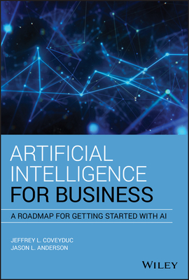 Artificial Intelligence for Business: A Roadmap for Getting Started with AI-cover