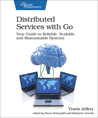 Distributed Services with Go: Your Guide to Reliable, Scalable, and Maintainable Systems-cover
