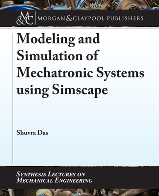Modeling and Simulation of Mechatronic Systems using Simscape-cover