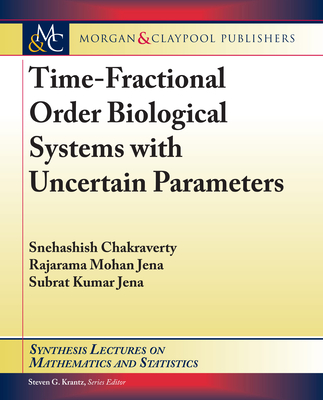 Time-Fractional Order Biological Systems with Uncertain Parameters-cover