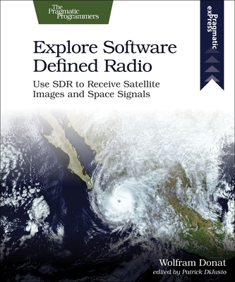 Explore Software Defined Radio: Use SDR to Receive Satellite Images and Space Signals-cover