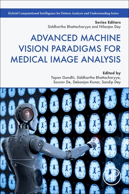 Advanced Machine Vision Paradigms for Medical Image Analysis-cover