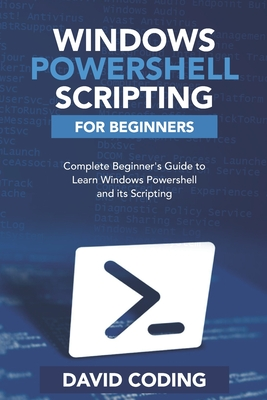 Windows PowerShell and Scripting for Beginners: Complete Beginners Guide to learn Windows PowerShell and its Scripting-cover