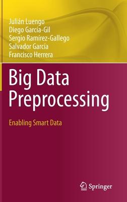 Big Data Preprocessing: Enabling Smart Data-cover