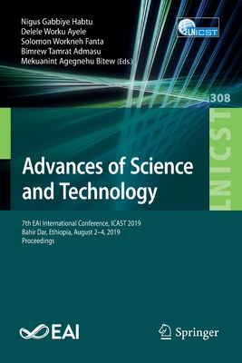 Advances of Science and Technology: 7th Eai International Conference, Icast 2019, Bahir Dar, Ethiopia, August 2-4, 2019, Proceedings-cover